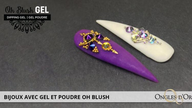 bijoux avec gel et poudre Oh Blush